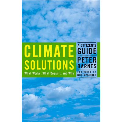 Climate Solutions, by Peter Barnes