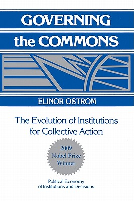 Governing the Commons, by Elinor Ostrom
