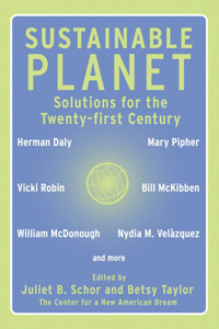 Sustainable Planet, by Juliet Schor and Betsy Taylor
