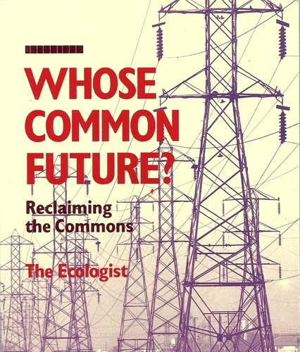 Whose Common Future, by The Ecologist