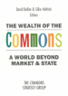 The Wealth of the Commons, by David Bollier and Silke Helfrich
